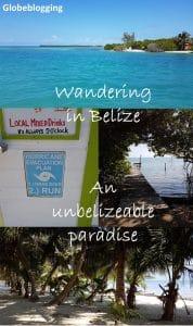 Wandering Belize; An unbelizeable paradise